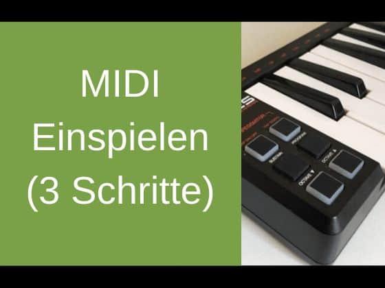Das Tutorial um in FORTE mit MIDI aufzunehmen